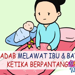 Nak Melawat Bayi & Ibu Berpantang Kena Jaga Mulut, Jaga Mata & Jaga Tangan!