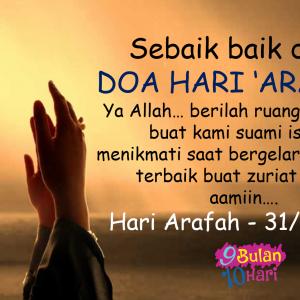 Mintalah Apa Yang Terbuku Di Hati Kerana Pada Hari Arafah Inilah, Doa Kita Mudah Dimakbulkan ALLAH..